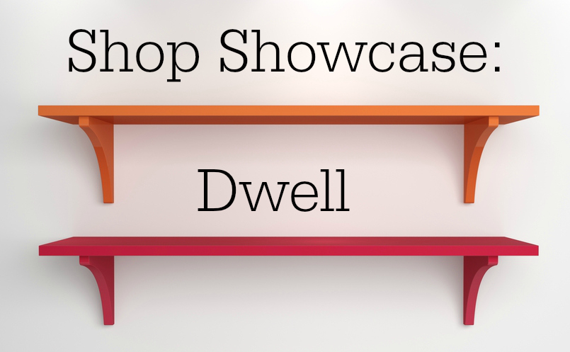 Home Gems Shop Showcase series focusing on Dwell
