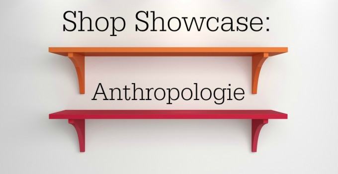 Shop Showcase: Anthropologie